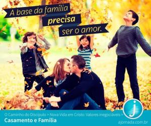 A base da família precisa ser o amor